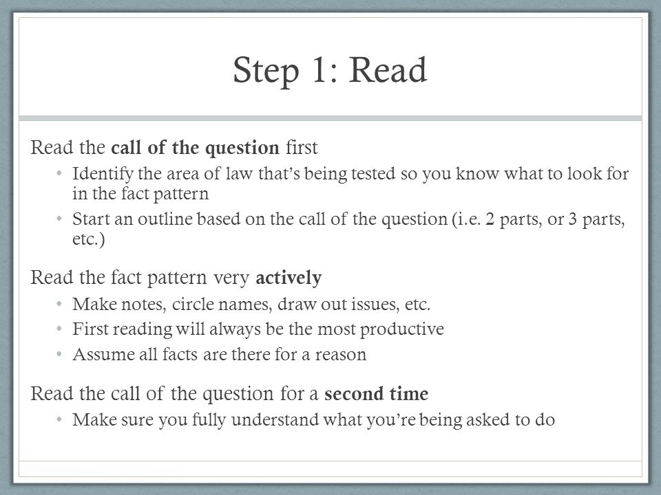 Step 1: Read Read the call of the question first