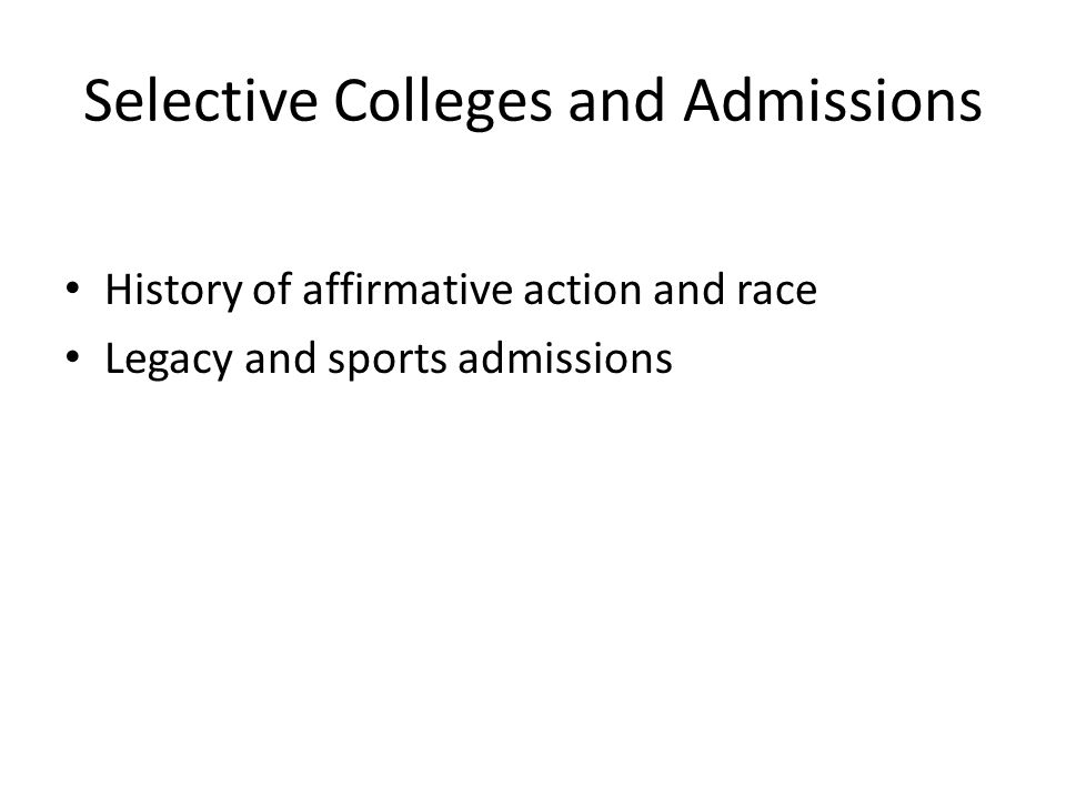 Selective Colleges and Admissions