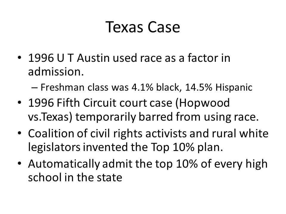 Texas Case 1996 U T Austin used race as a factor in admission.