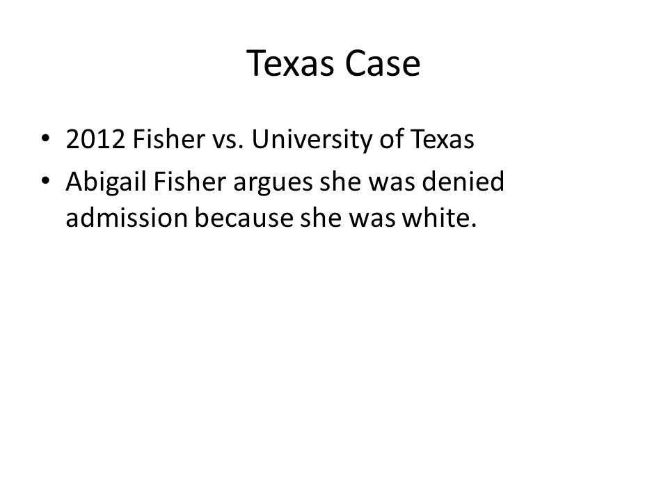 Texas Case 2012 Fisher vs. University of Texas