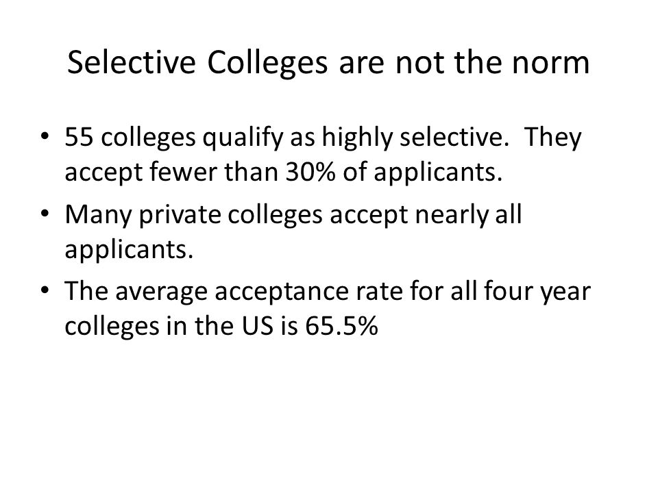 Selective Colleges are not the norm