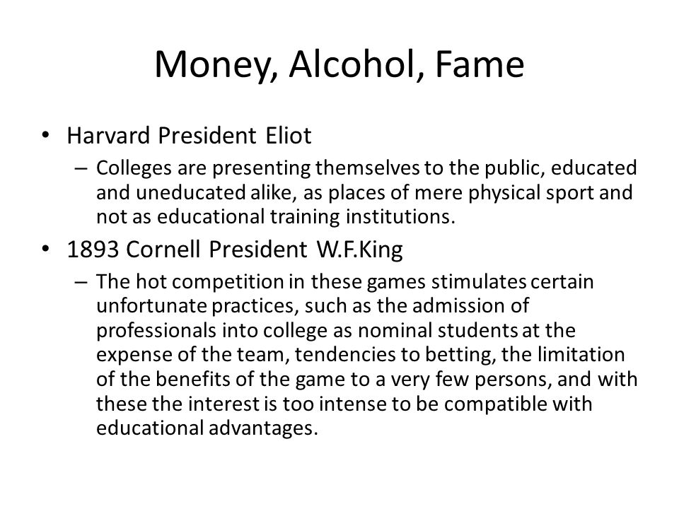 Money, Alcohol, Fame Harvard President Eliot