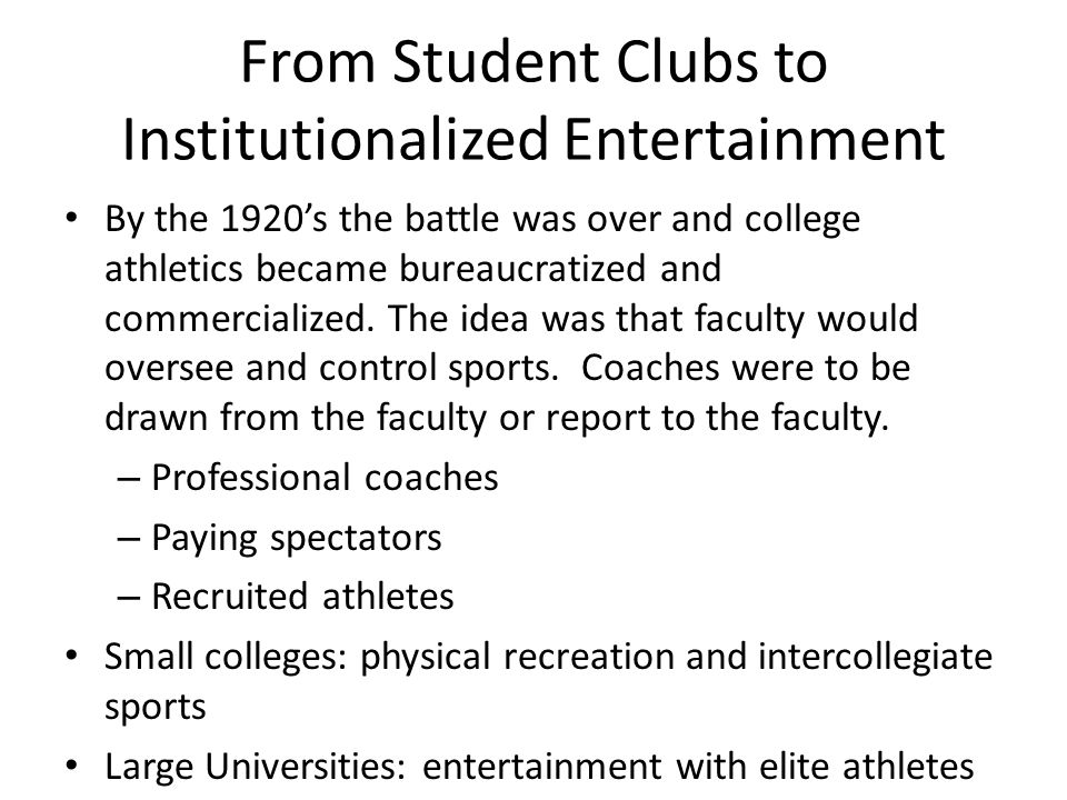 From Student Clubs to Institutionalized Entertainment