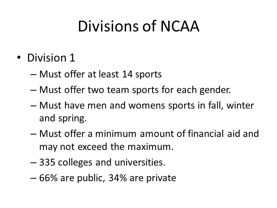 Divisions of NCAA Division 1 Must offer at least 14 sports