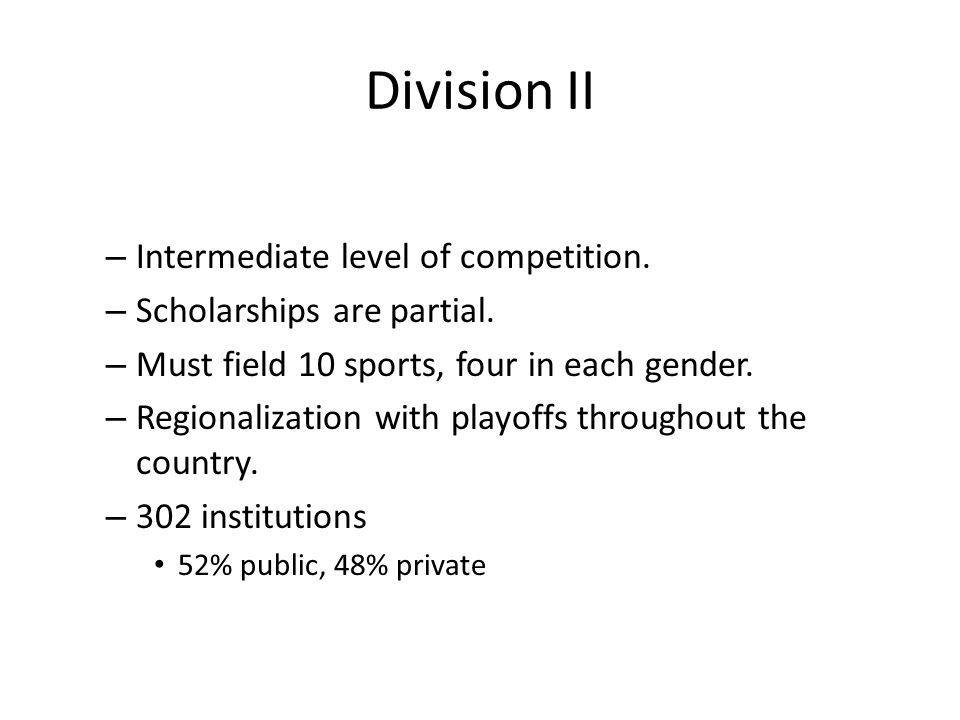 Division II Intermediate level of competition.