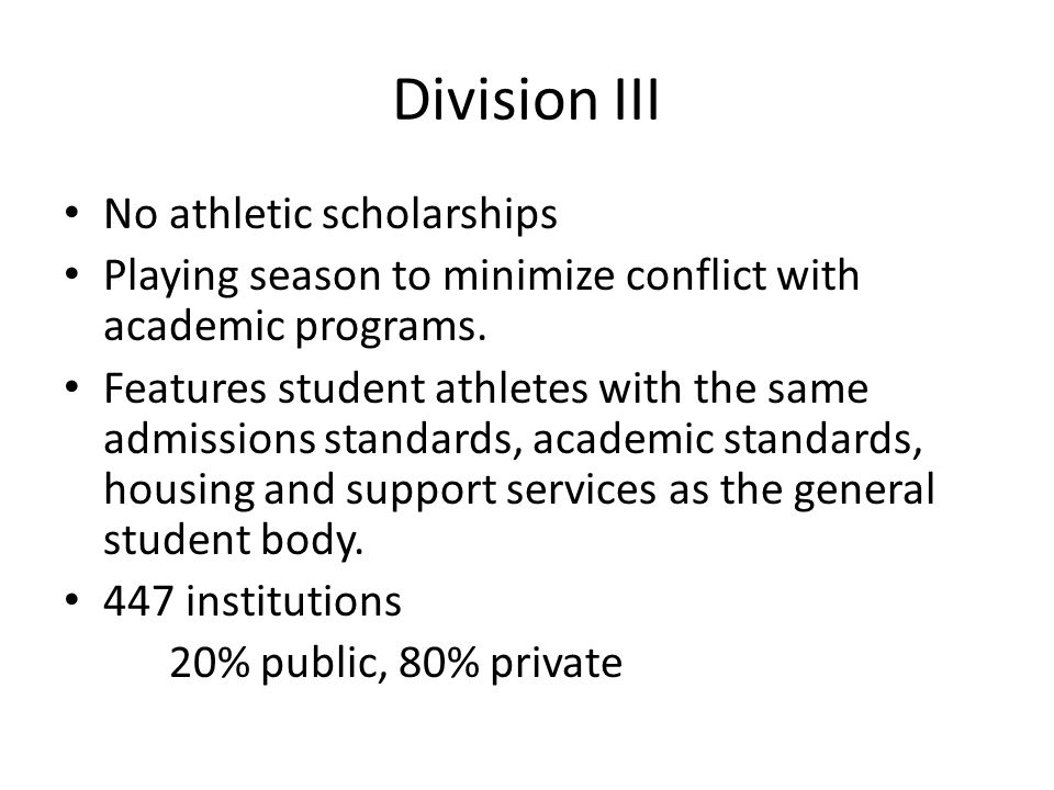 Division III No athletic scholarships