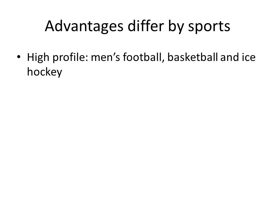 Advantages differ by sports