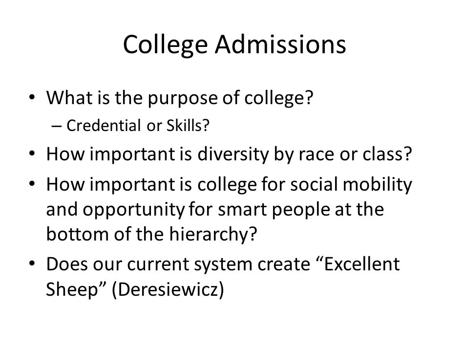 College Admissions What is the purpose of college