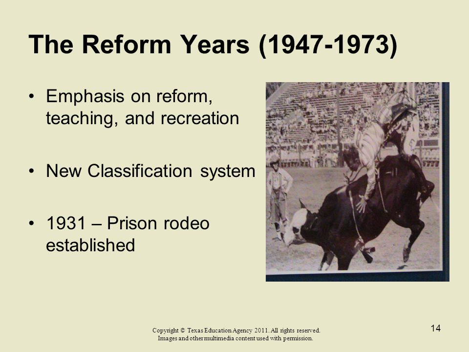 The Reform Years (1947-1973) Emphasis on reform, teaching, and recreation. New Classification system.