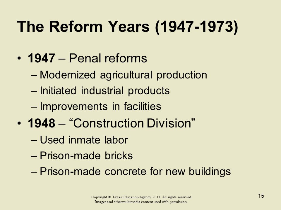 The Reform Years (1947-1973) 1947 – Penal reforms