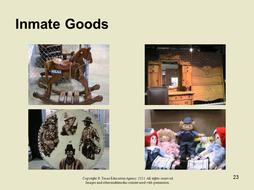 Inmate Goods Copyright © Texas Education Agency 2011.