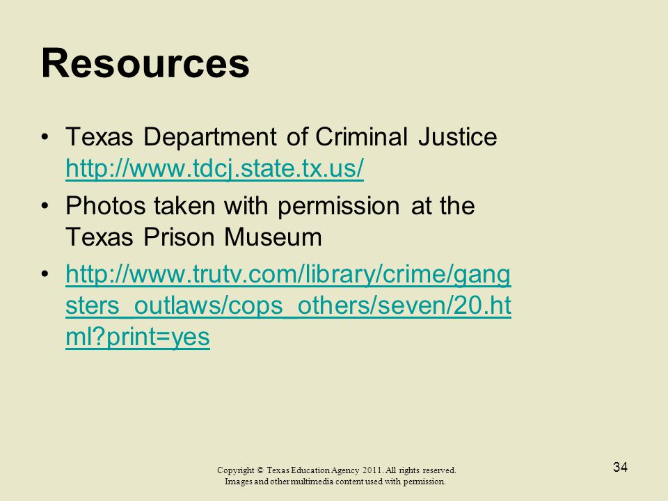 Resources Texas Department of Criminal Justice http://www.tdcj.state.tx.us/ Photos taken with permission at the Texas Prison Museum.