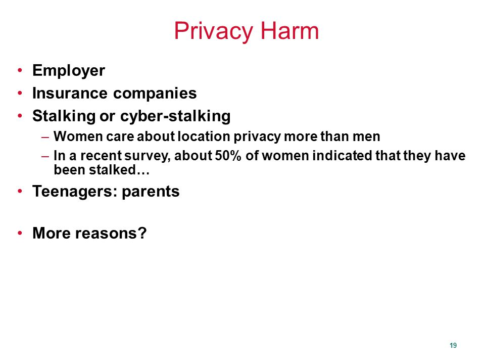 Privacy Harm Employer Insurance companies Stalking or cyber-stalking