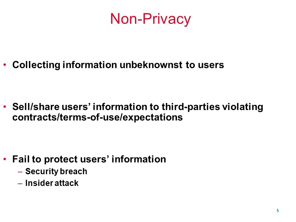 Non-Privacy Collecting information unbeknownst to users