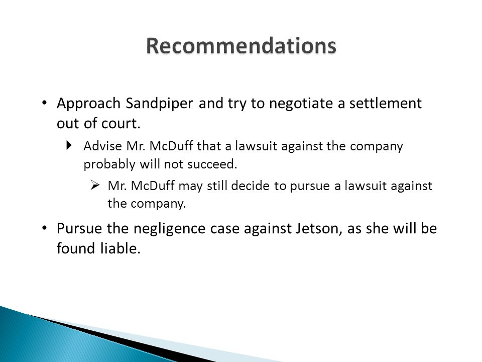 Recommendations Approach Sandpiper and try to negotiate a settlement out of court.