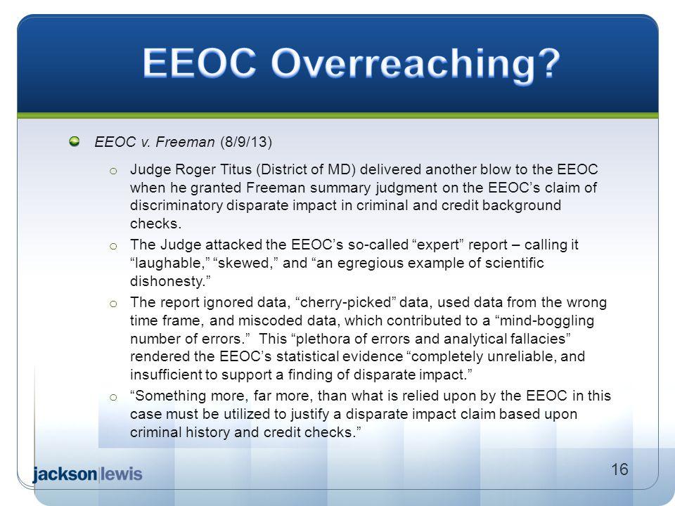 EEOC Overreaching 16 EEOC v. Freeman (8/9/13)