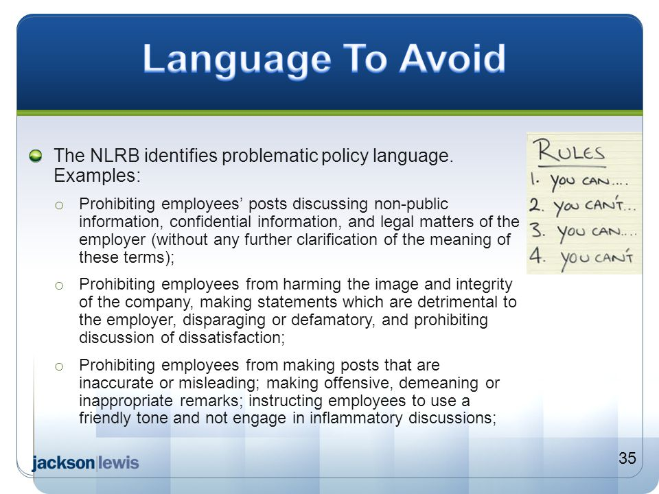 Language To Avoid The NLRB identifies problematic policy language. Examples: