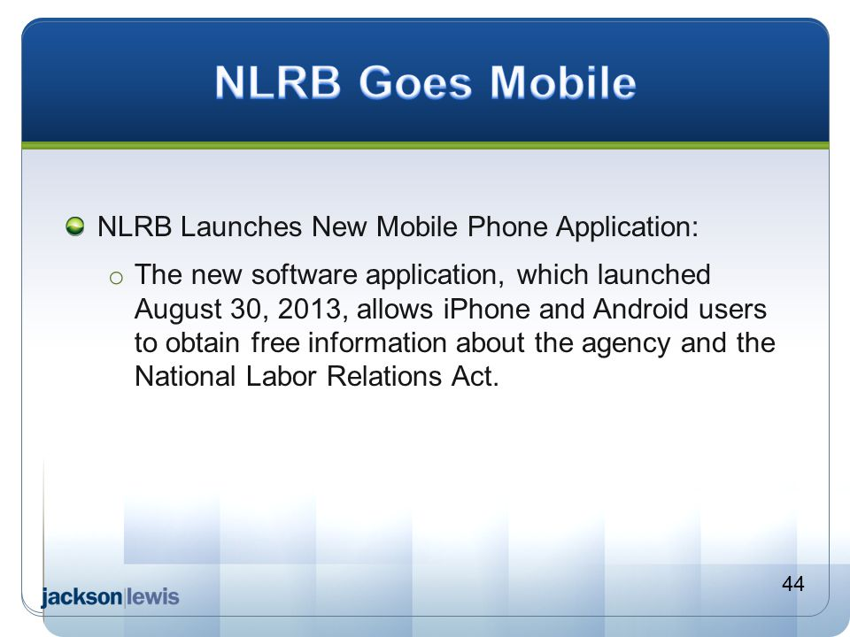 NLRB Goes Mobile NLRB Launches New Mobile Phone Application: