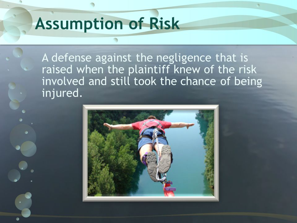 Assumption of risk who is to