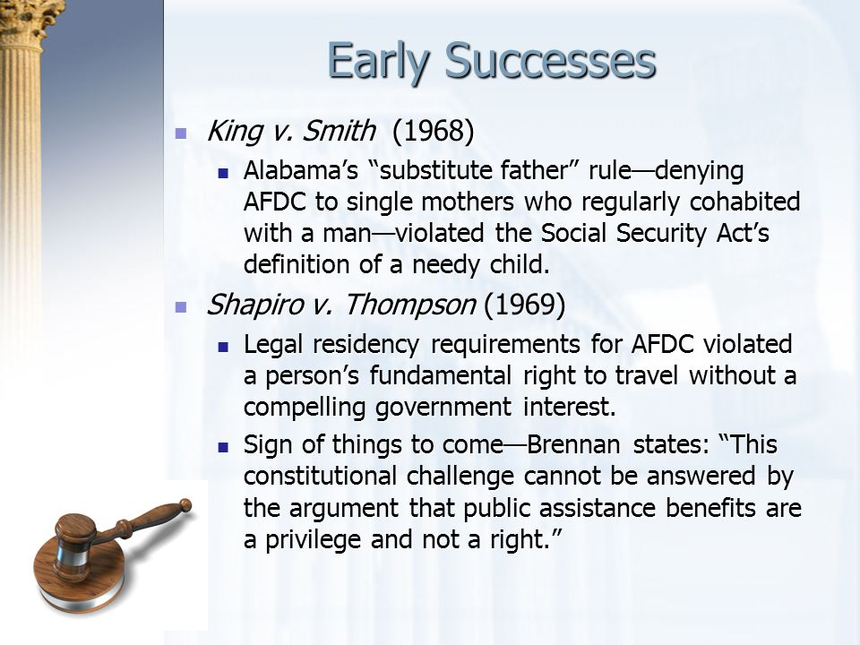 Early Successes King v. Smith (1968) Shapiro v. Thompson (1969)