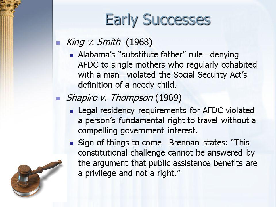 Early Successes King v. Smith (1968) Shapiro v. Thompson (1969)