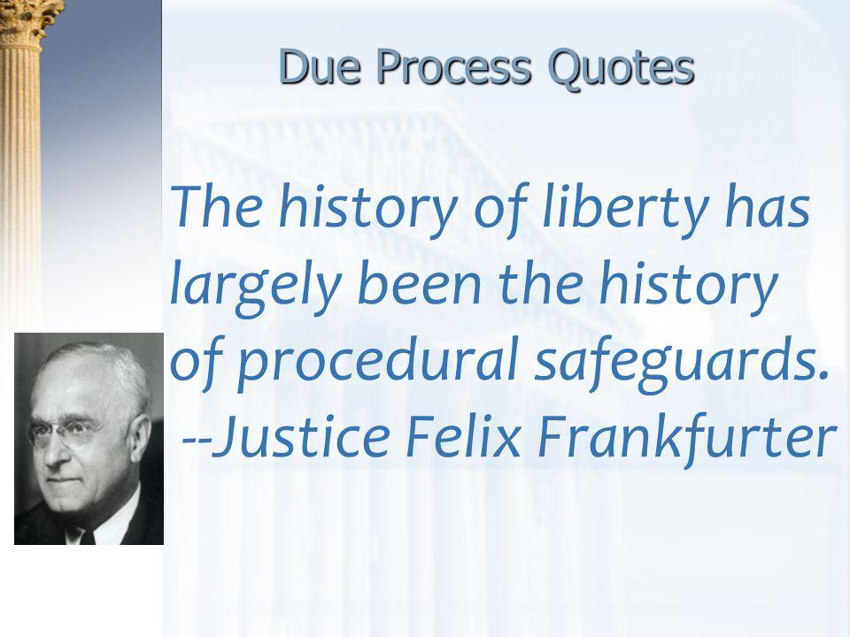 --Justice Felix Frankfurter