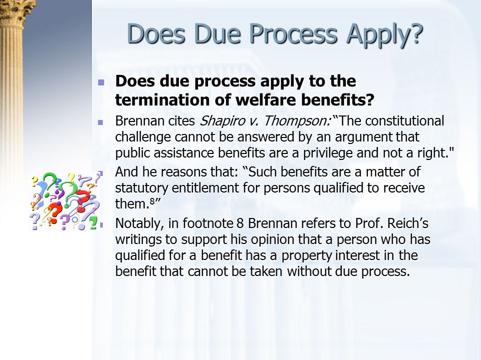Does Due Process Apply Does due process apply to the termination of welfare benefits