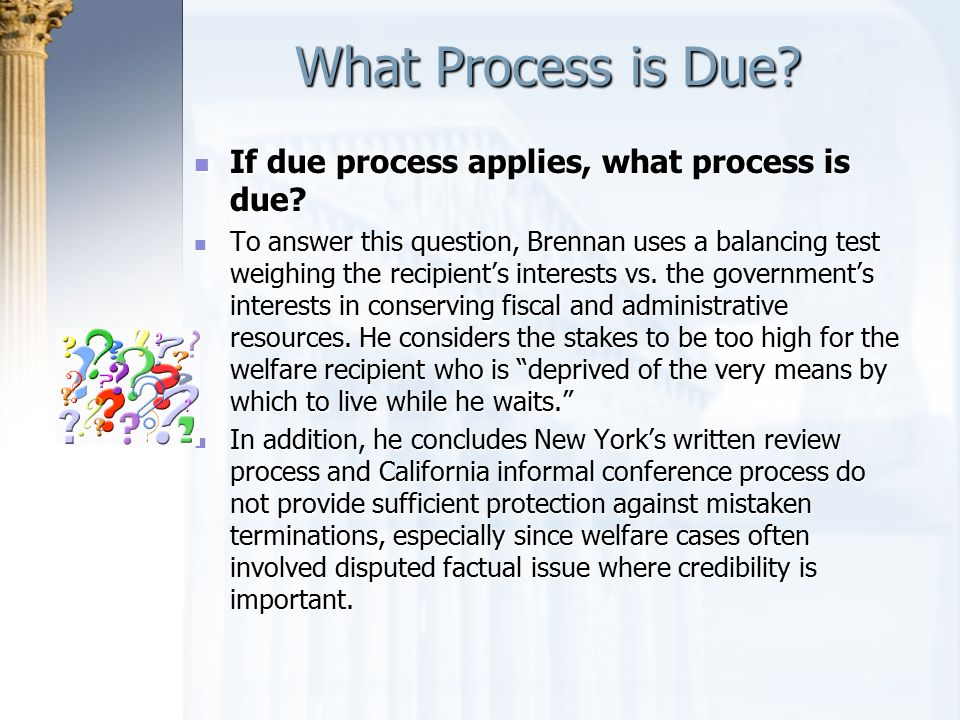 What Process is Due If due process applies, what process is due