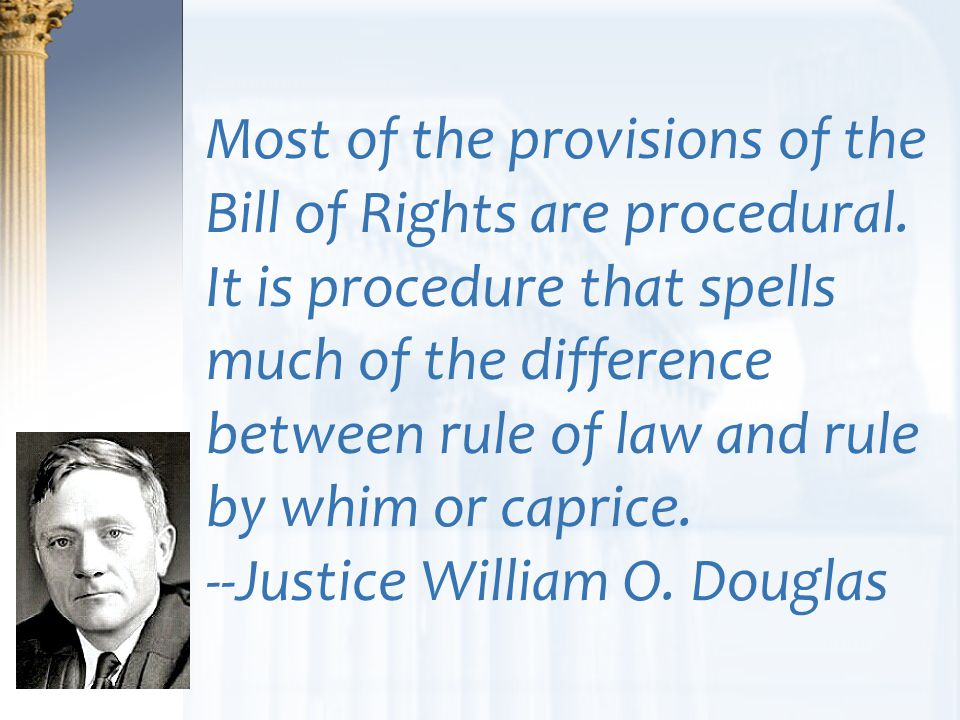 --Justice William O. Douglas