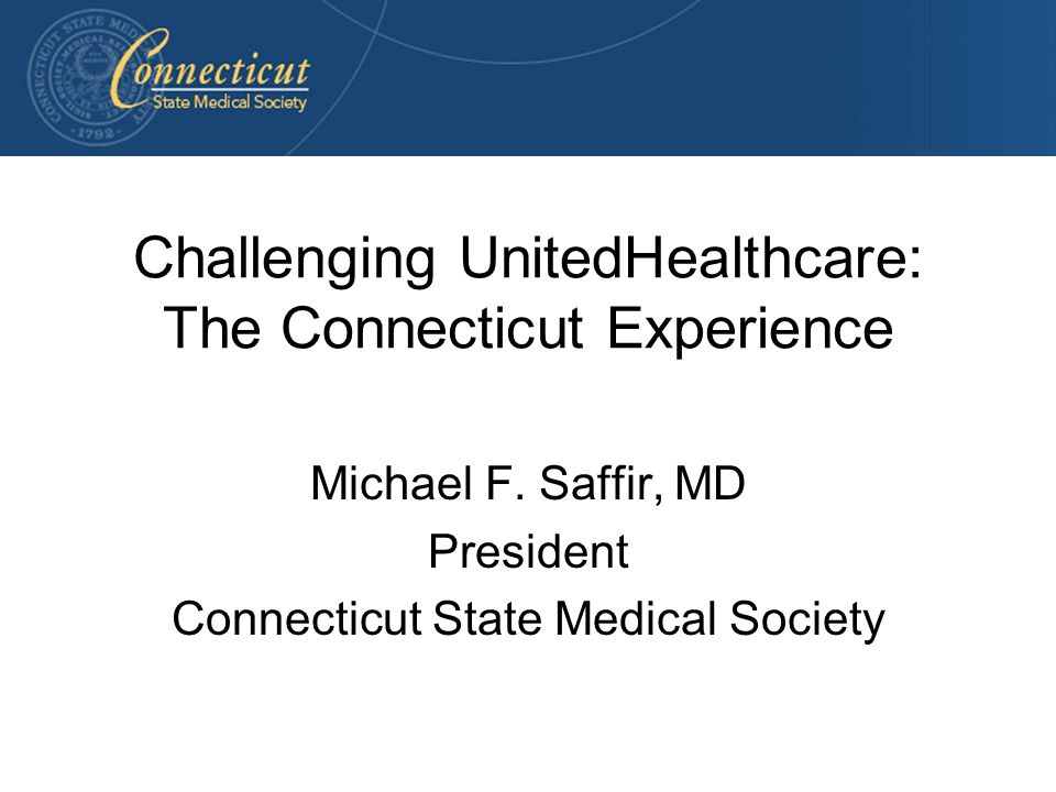 Challenging UnitedHealthcare: The Connecticut Experience