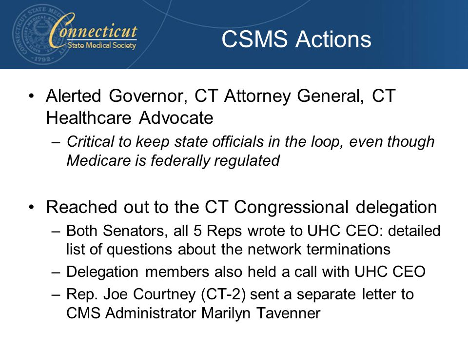 CSMS Actions Alerted Governor, CT Attorney General, CT Healthcare Advocate.