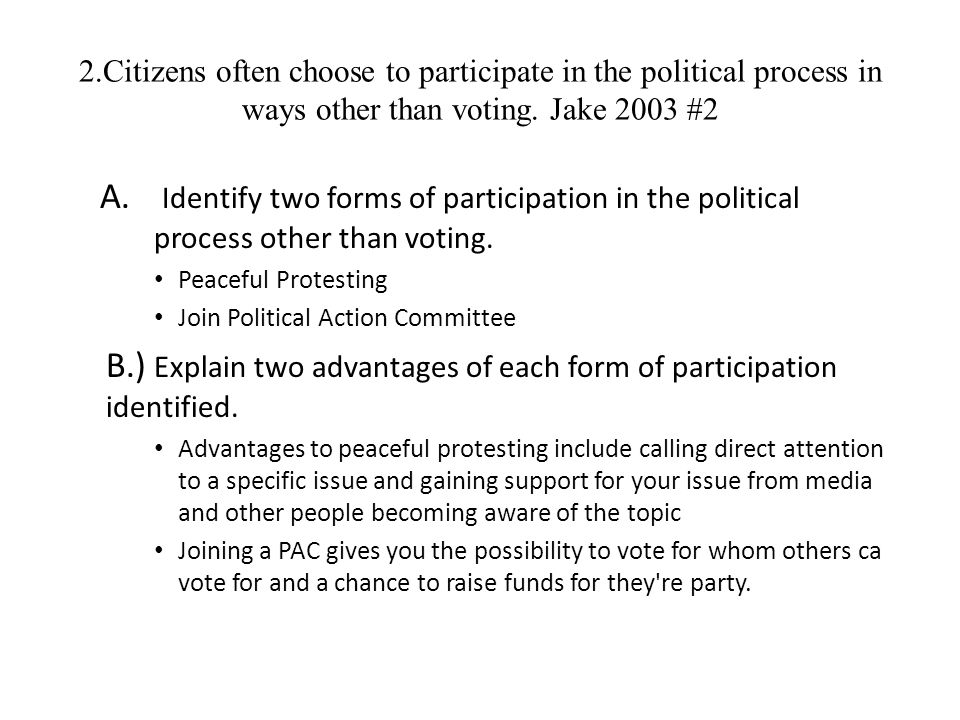 B.) Explain two advantages of each form of participation identified.