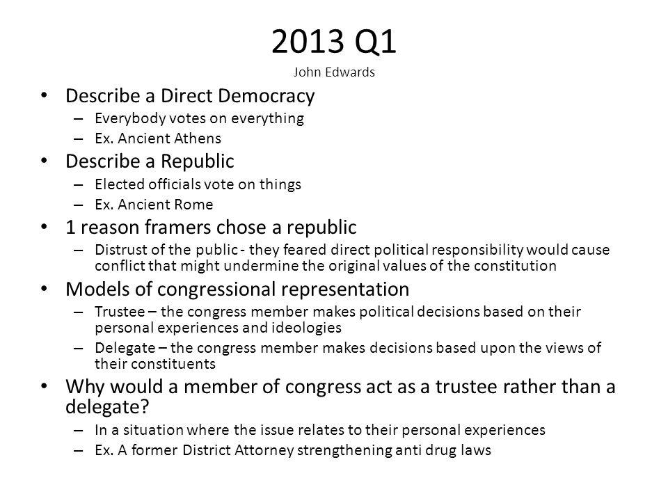 2013 Q1 John Edwards Describe a Direct Democracy Describe a Republic