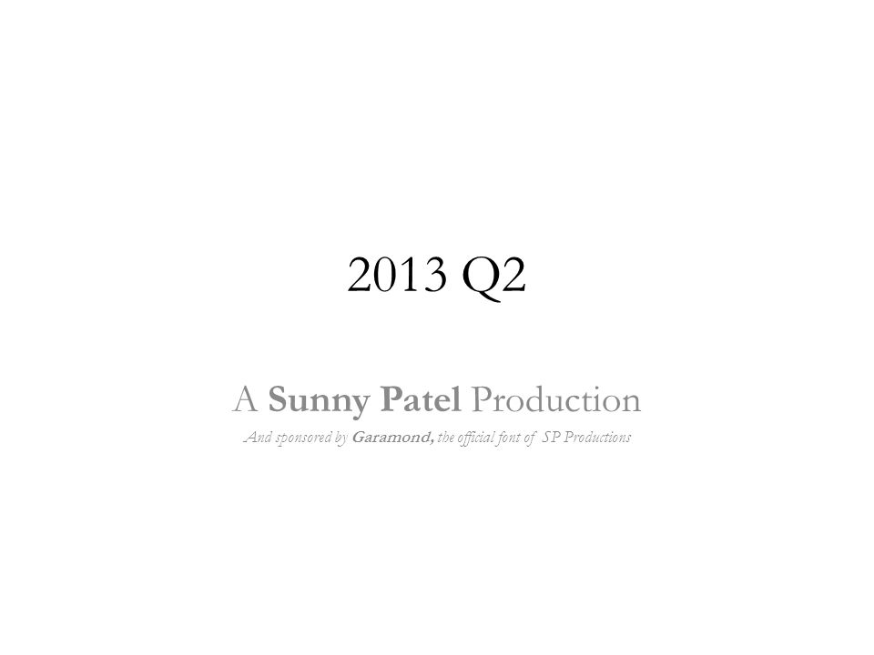 2013 Q2 A Sunny Patel Production