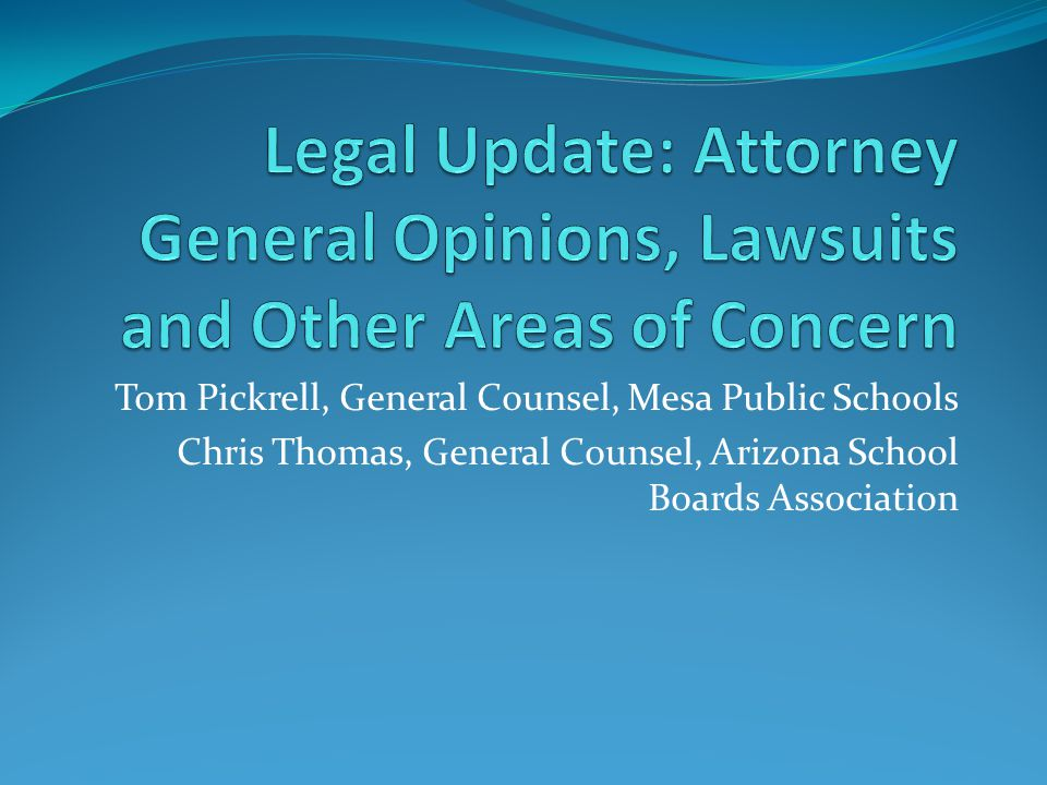 Legal Update: Attorney General Opinions, Lawsuits and Other Areas of Concern
