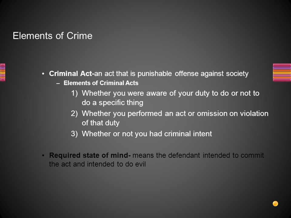 Elements of Crime Criminal Act-an act that is punishable offense against society. Elements of Criminal Acts.