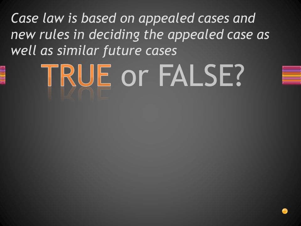 Case law is based on appealed cases and new rules in deciding the appealed case as well as similar future cases