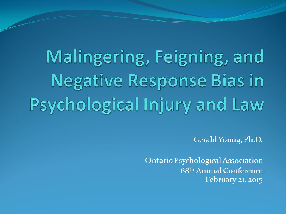 Malingering, Feigning, and Negative Response Bias in Psychological Injury and Law