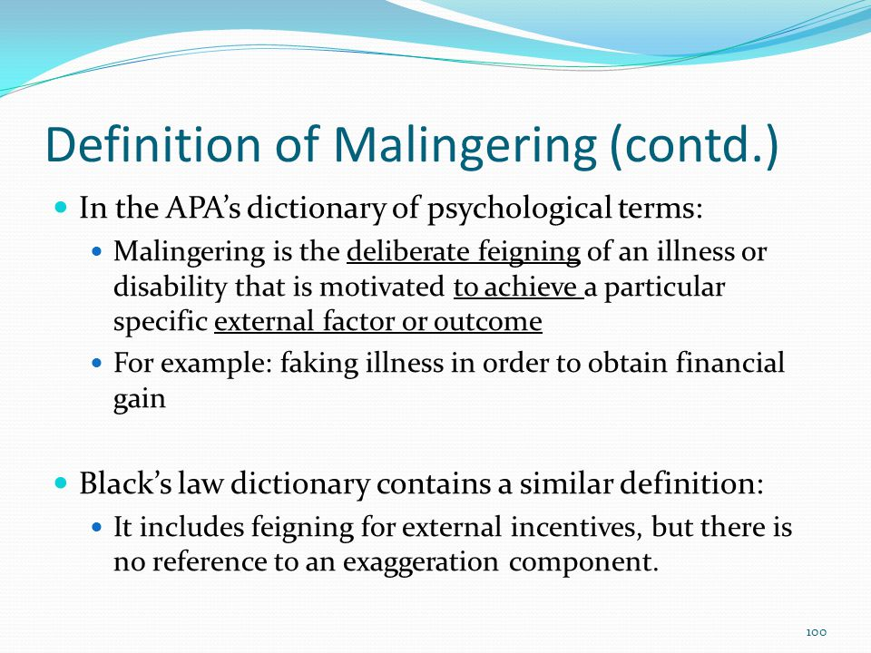 Definition of Malingering (contd.)