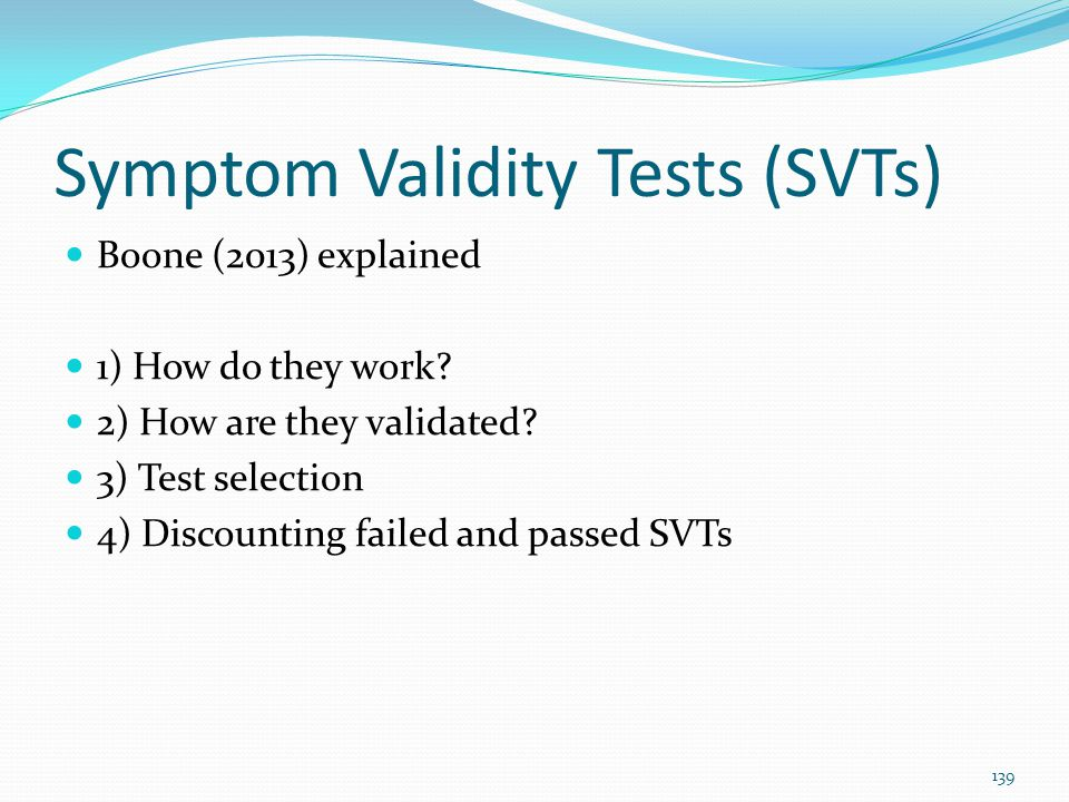 Symptom Validity Tests (SVTs)