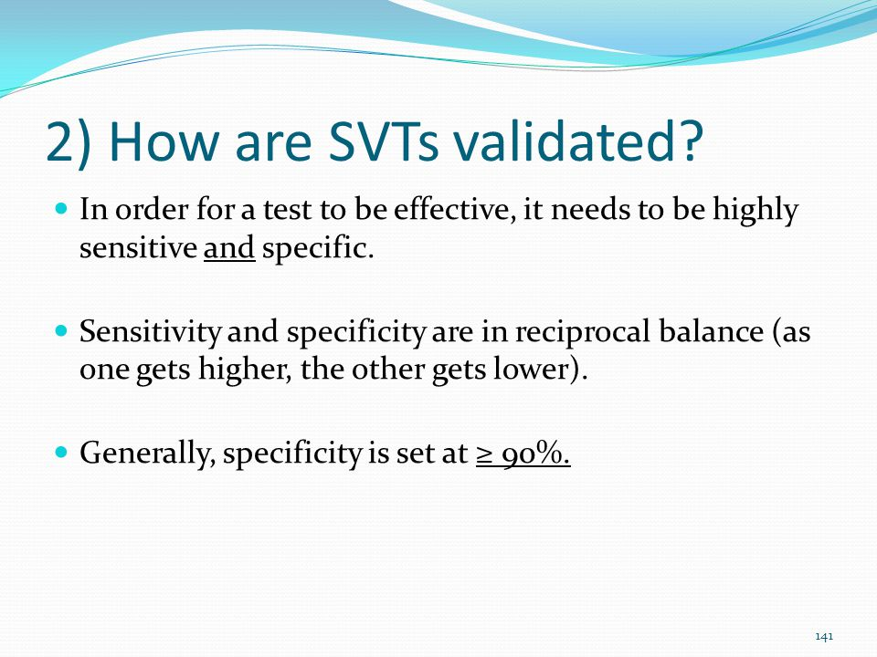 2) How are SVTs validated
