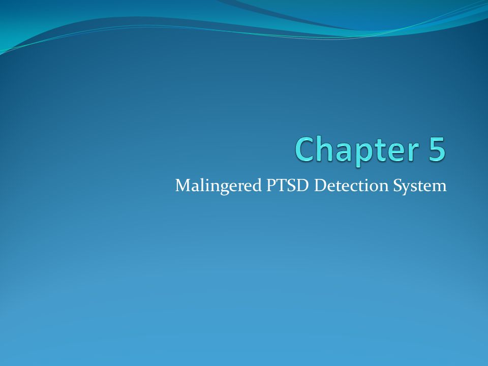 Malingered PTSD Detection System