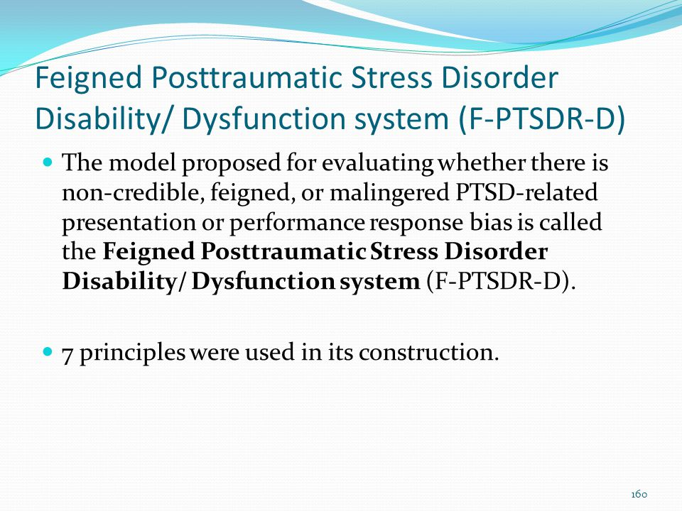 Feigned Posttraumatic Stress Disorder Disability/ Dysfunction system (F-PTSDR-D)