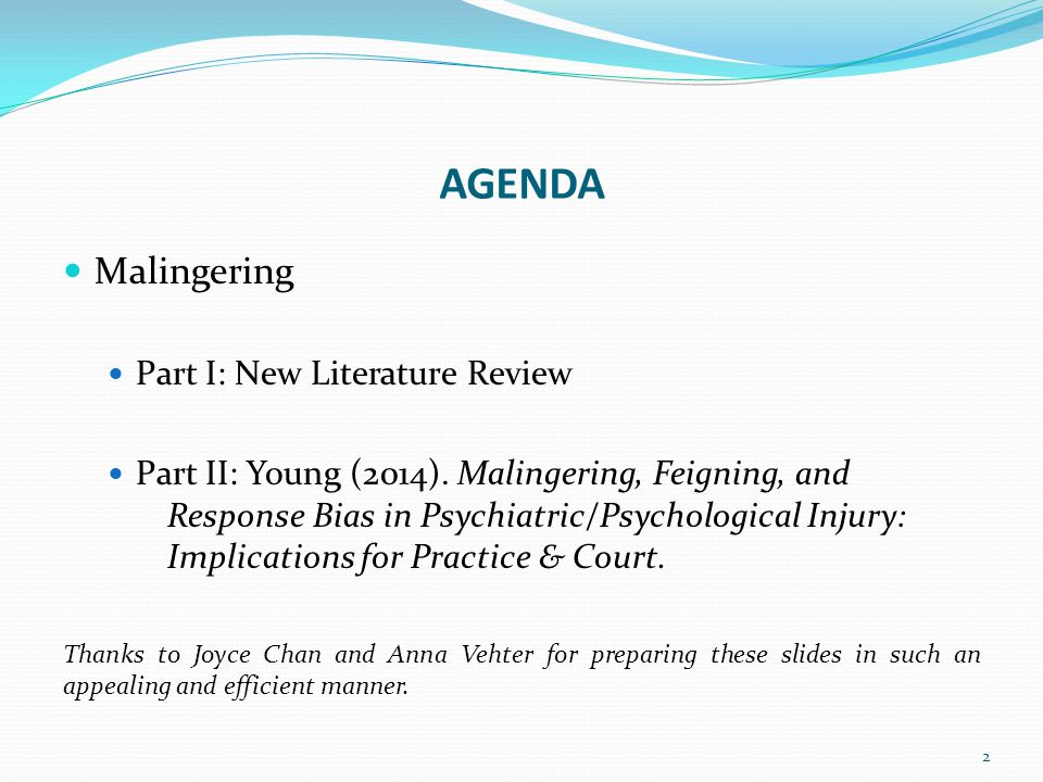 AGENDA Malingering Part I: New Literature Review