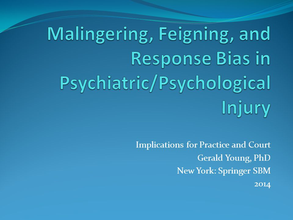 Malingering, Feigning, and Response Bias in Psychiatric/Psychological Injury