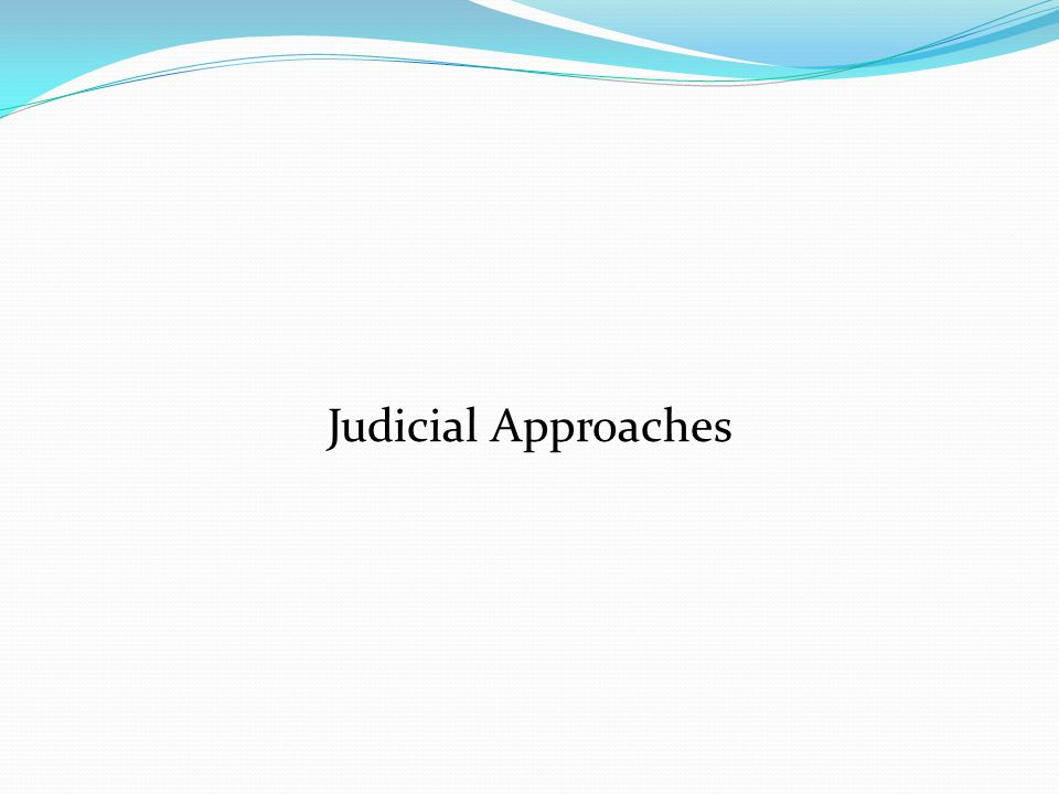 Judicial Approaches