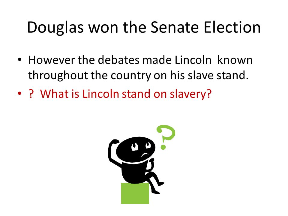 Douglas won the Senate Election