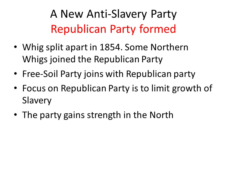 A New Anti-Slavery Party Republican Party formed