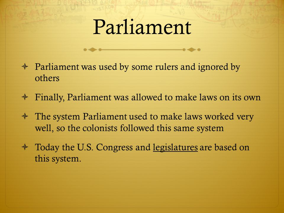 Parliament Parliament was used by some rulers and ignored by others