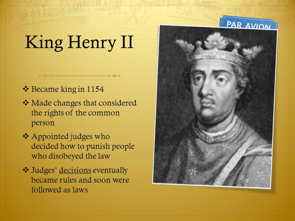 King Henry II Became king in 1154